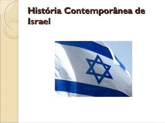 História Contemporânea deHistória Contemporânea de IsraelIsrael