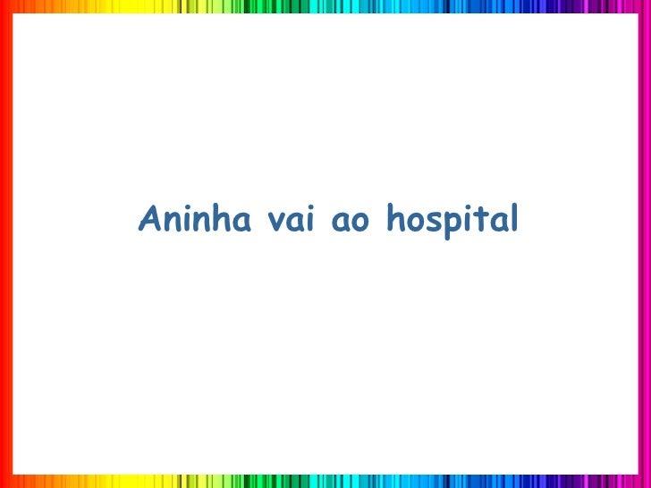 Aninha vai ao hospital