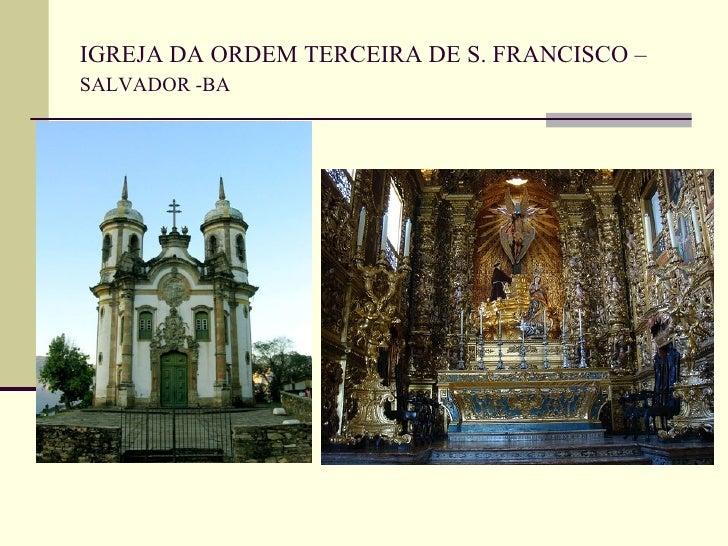 BARROCO EM MINAS GERAIS Nasceu em MG a arquitetura brasileira -Por estar afastado do litoral e estar protegido  pelas mo...