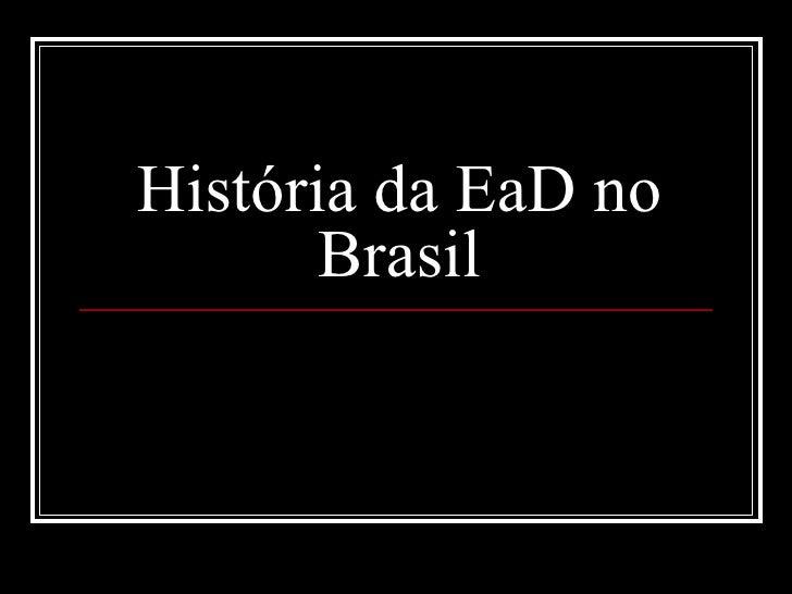 História da EaD no Brasil