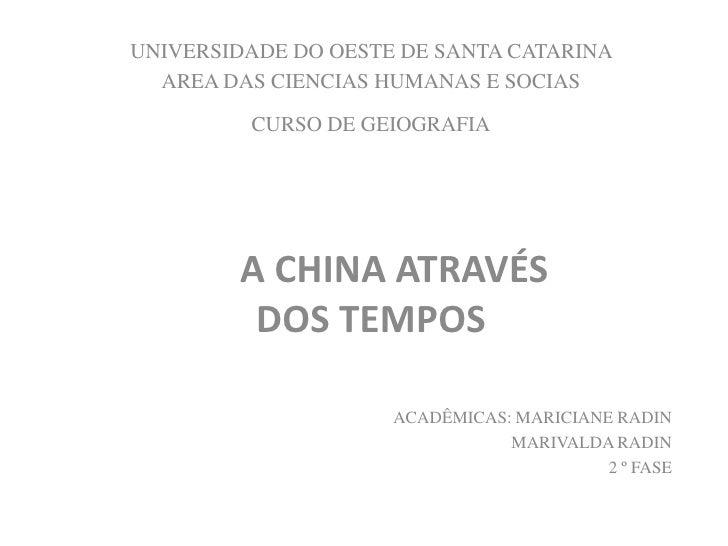 UNIVERSIDADE DO OESTE DE SANTA CATARINA   AREA DAS CIENCIAS HUMANAS E SOCIAS           CURSO DE GEIOGRAFIA             A C...