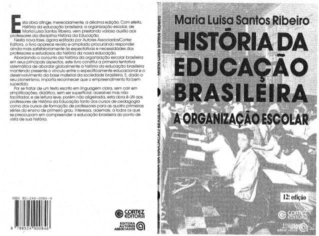 História da educação brasileira   maria luisa santos ribeiro
