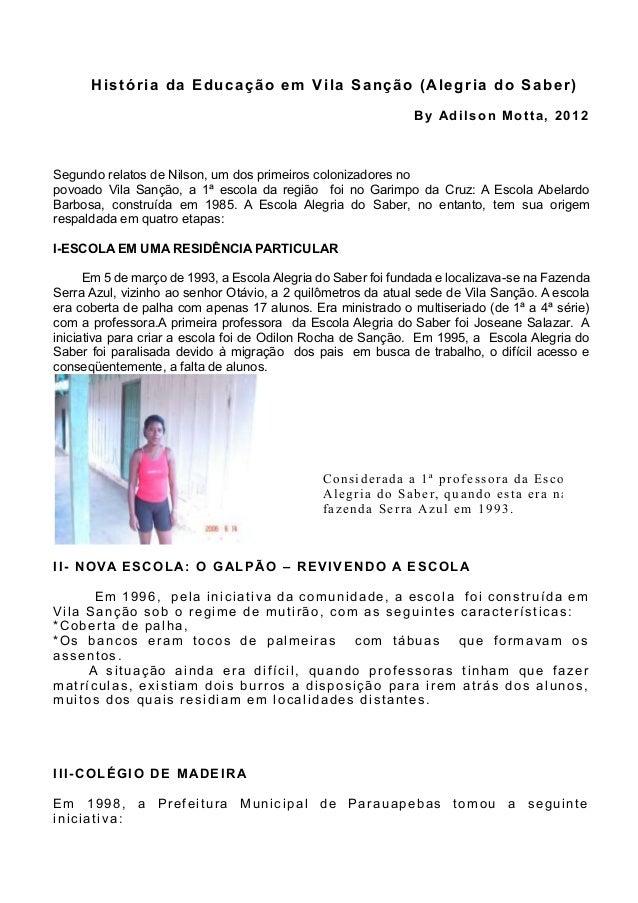História da Educação em Vila Sanção (Alegria do Saber) By Adilson Motta, 2012 Segundo relatos de Nilson, um dos primeiros ...