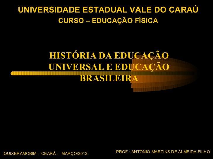 UNIVERSIDADE ESTADUAL VALE DO CARAÚ                     CURSO – EDUCAÇÃO FÍSICA                 HISTÓRIA DA EDUCAÇÃO      ...