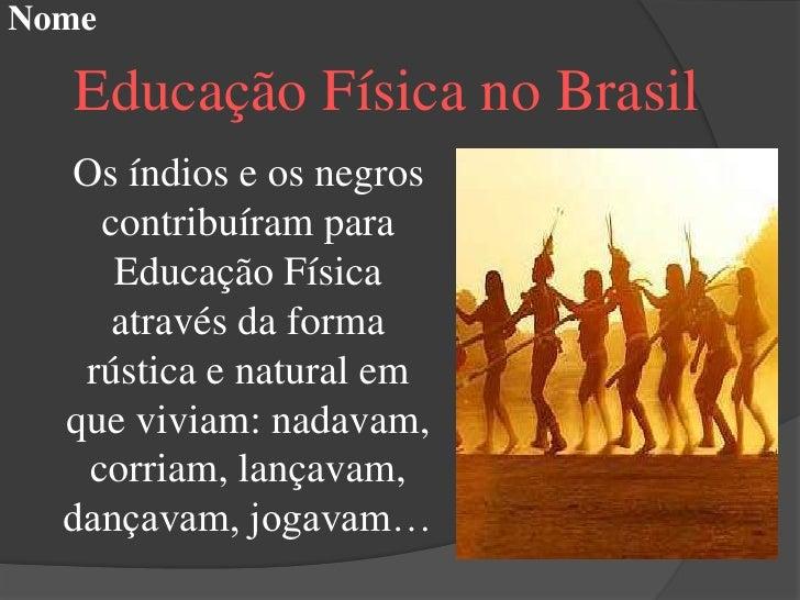 Durante o período  entre 1559-1759   organizou-se osprimeiros núcleos de  educação escolar. Com a orientação      jesuític...