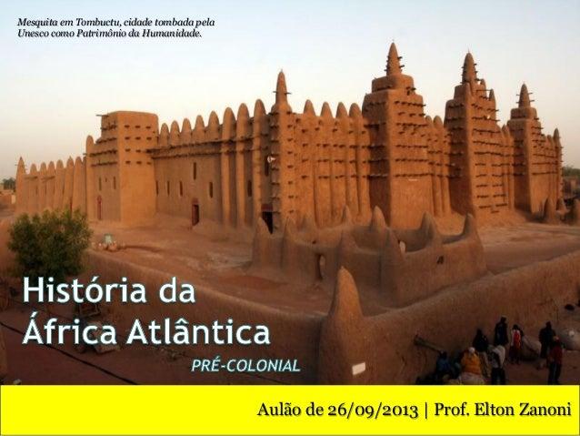 Aulão de 26/09/2013 | Prof. Elton Zanoni Mesquita em Tombuctu, cidade tombada pela Unesco como Patrimônio da Humanidade.