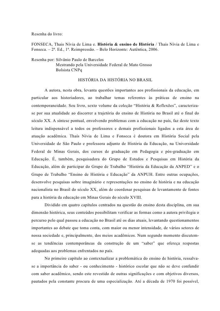 Resenha do livro:  FONSECA, Thais Nívia de Lima e. História & ensino de História / Thais Nívia de Lima e Fonseca. – 2ª. Ed...