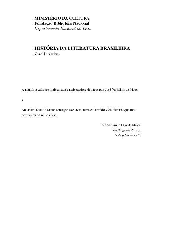 MINISTÉRIO DA CULTURA Fundação Biblioteca Nacional Departamento Nacional do Livro HISTÓRIA DA LITERATURA BRASILEIRA José V...