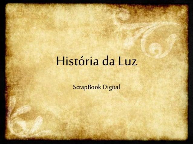 História da Luz ScrapBook Digital