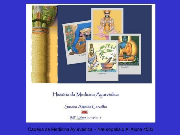 Cadeira de Medicina Ayurvédica – Naturopatia 3 A; Aluna 4533<br />