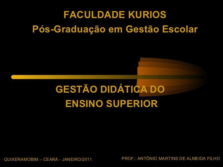 FACULDADE KURIOS           Pós-Graduação em Gestão Escolar                    GESTÃO DIDÁTICA DO                     ENSIN...