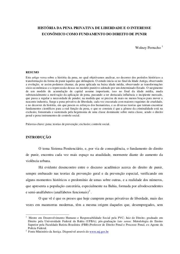 HISTÓRIA DA PENA PRIVATIVA DE LIBERDADE E O INTERESSE               ECONÔMICO COMO FUNDAMENTO DO DIREITO DE PUNIR         ...