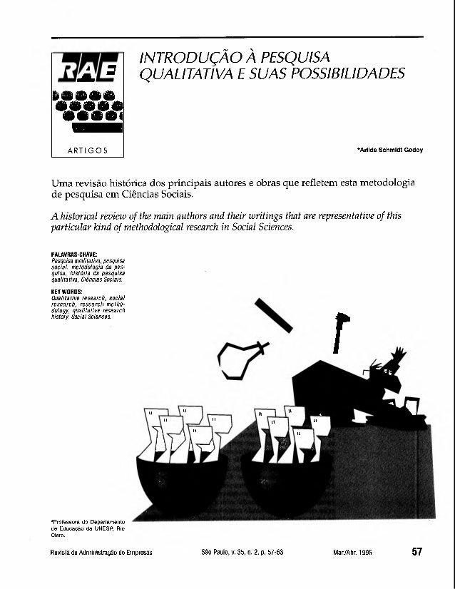 INTRODUÇÃO À PESQUISA  QUALITATIVA E SUAS POSSIBILIDADES  ARTIGOS *Arllda Schmidt Godoy  Uma revisão histórica dos princip...