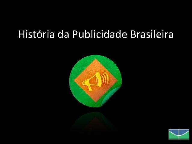 História da Publicidade Brasileira