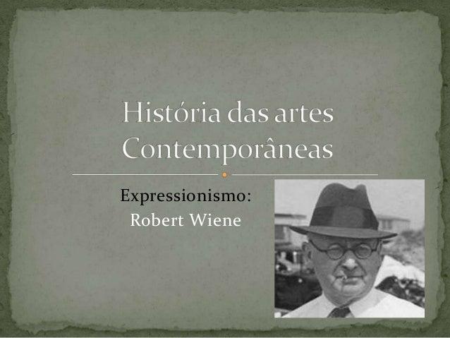 Expressionismo: Robert Wiene
