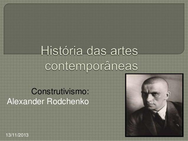 Construtivismo: Alexander Rodchenko  13/11/2013