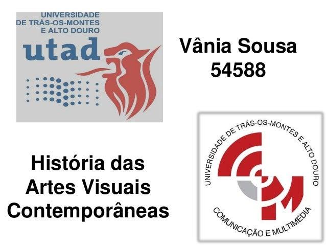 Vânia Sousa                    54588  História das Artes VisuaisContemporâneas