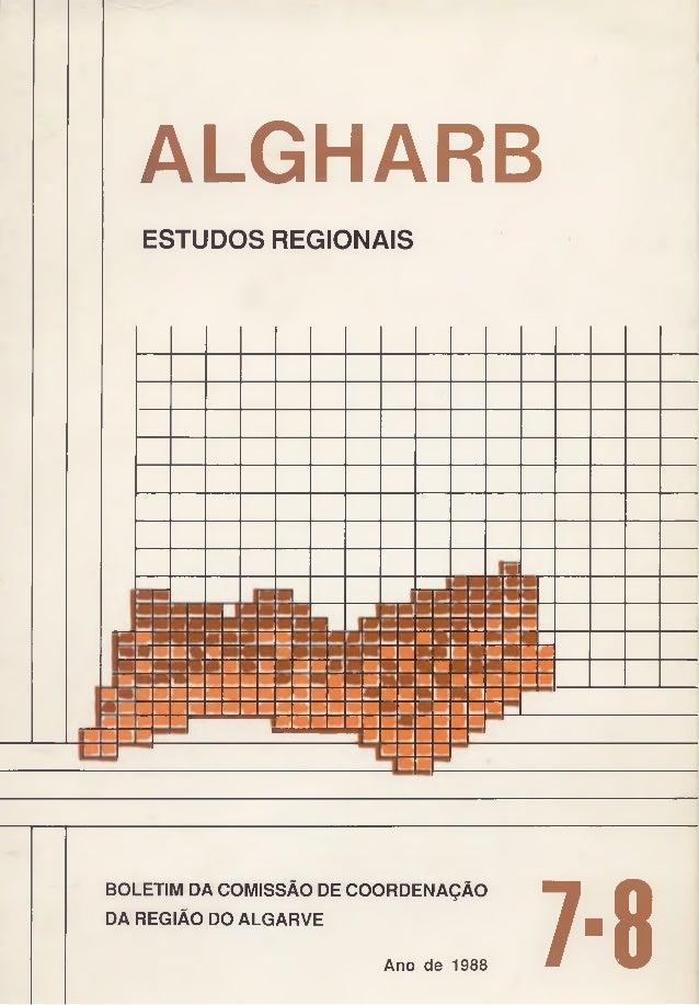 ALGHARB ESTUDOS REGIONAIS BOLETIM DA COMISSÃO DE COORDENAÇÃO DA REGIÃO DO ALGARVE Ano de 1988 7-8