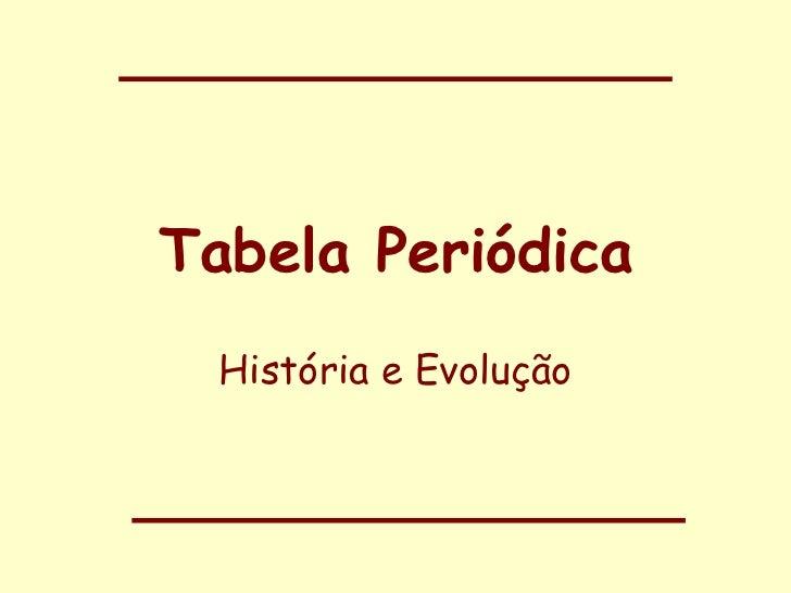 Tabela Periódica História e Evolução
