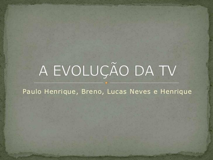 Paulo Henrique, Breno, Lucas Neves e Henrique