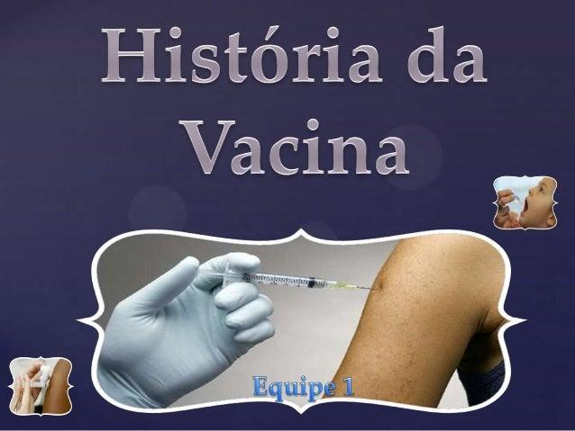 Antes da existência da vacina  { Peste Bubônica  Varíola
