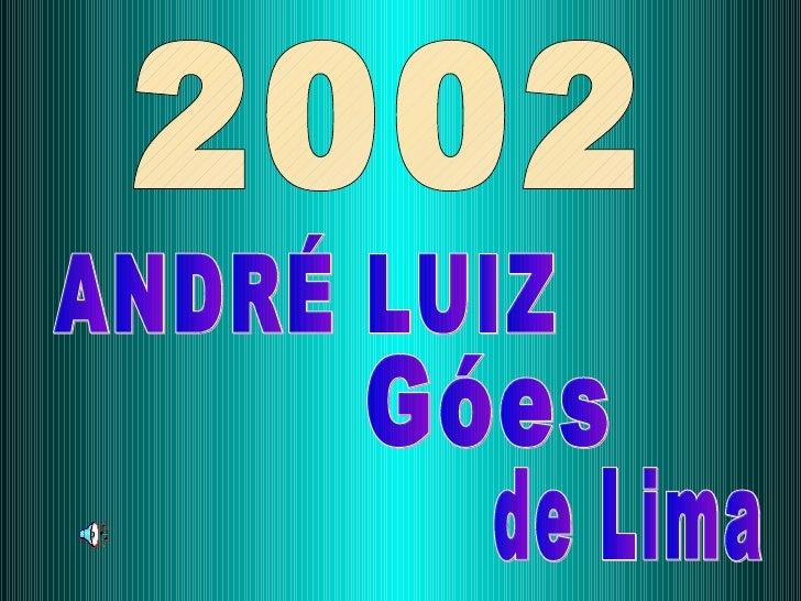 2002 ANDRÉ LUIZ Góes de Lima