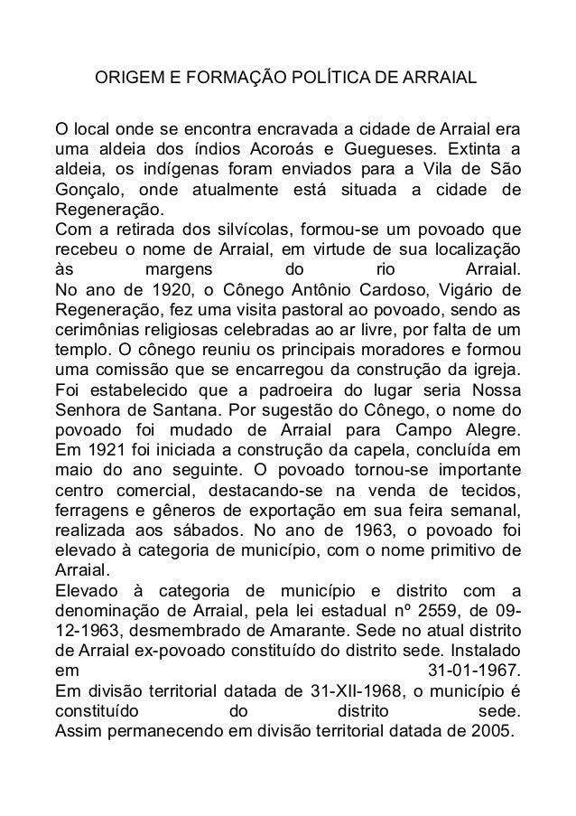 ORIGEM E FORMAÇÃO POLÍTICA DE ARRAIAL O local onde se encontra encravada a cidade de Arraial era uma aldeia dos índios Aco...