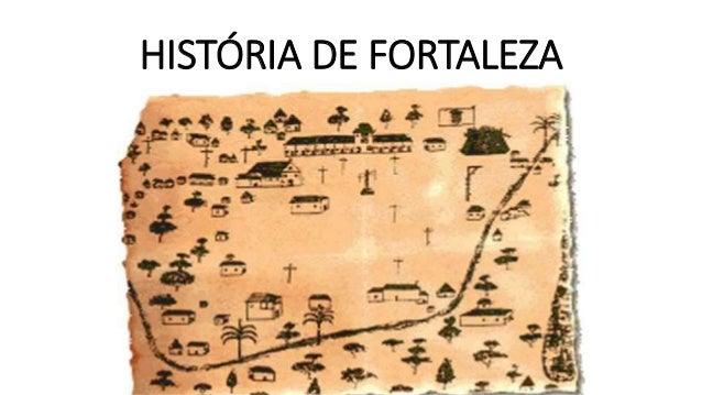 HISTÓRIA DE FORTALEZA