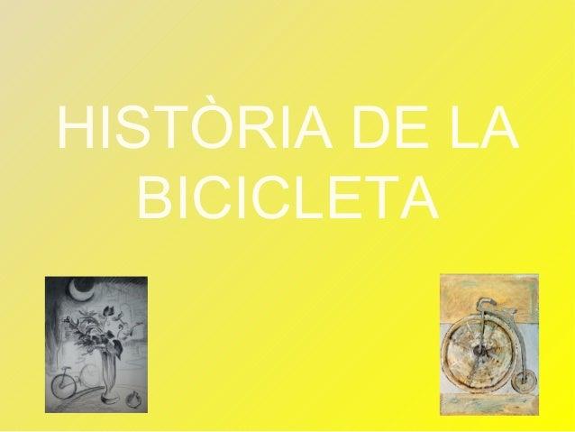 HISTÒRIA DE LA BICICLETA