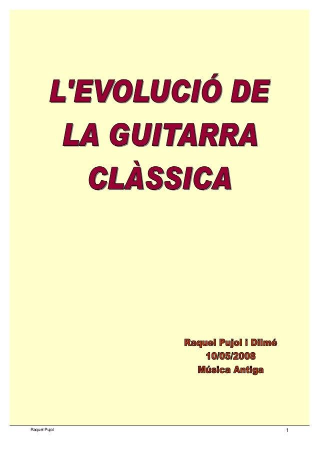 L'evolució de la guitarra clàssica Raquel Pujol 1