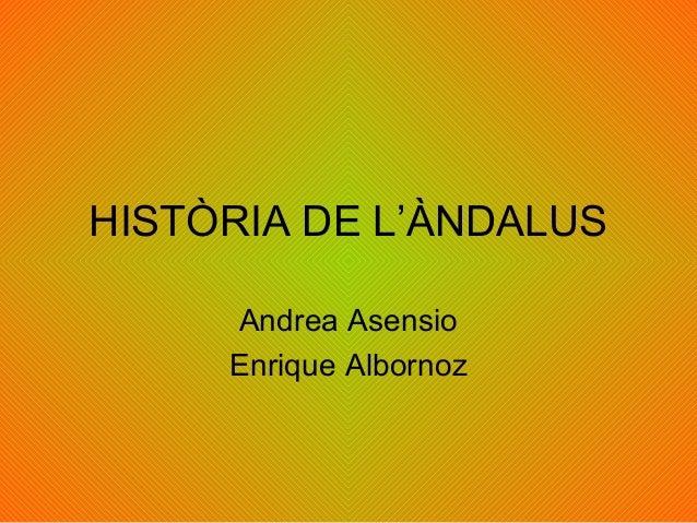 HISTÒRIA DE L'ÀNDALUSAndrea AsensioEnrique Albornoz
