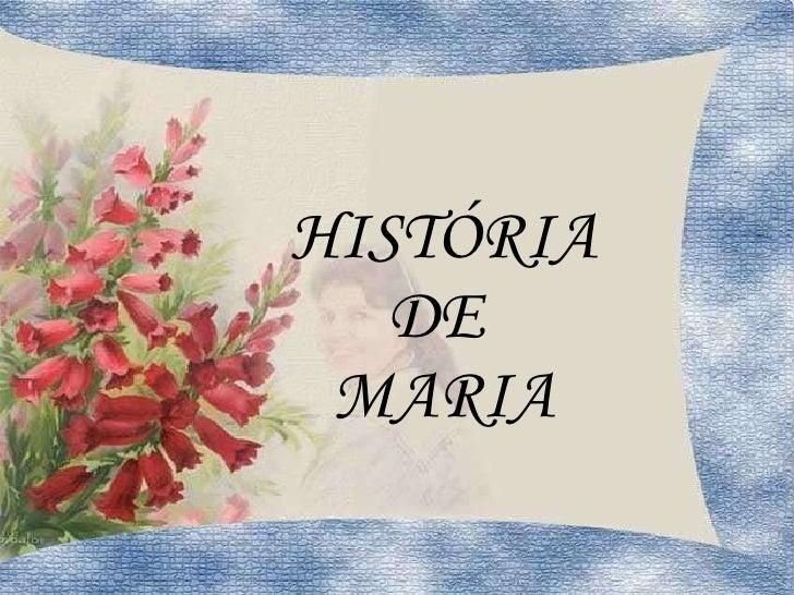 HISTÓRIA DE  MARIA