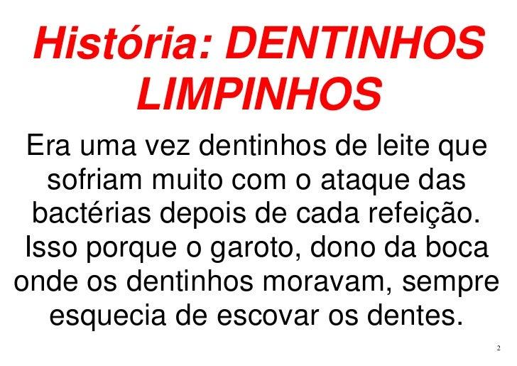 História dentinhos limpos por simone drumond Slide 2