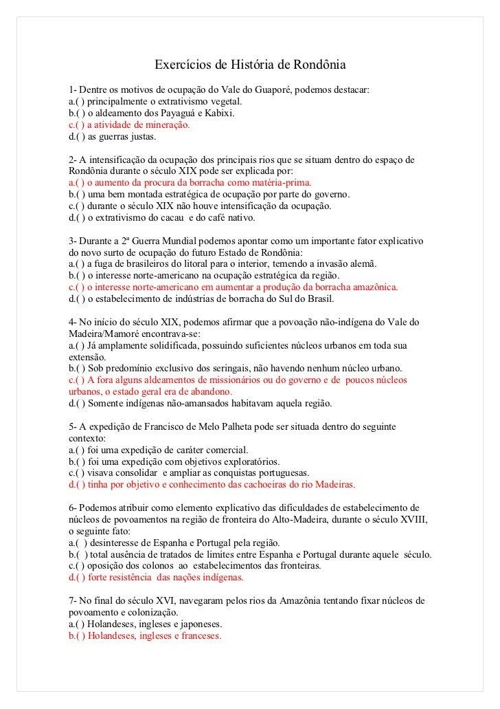 Exercícios de História de Rondônia1- Dentre os motivos de ocupação do Vale do Guaporé, podemos destacar:a.( ) principalmen...