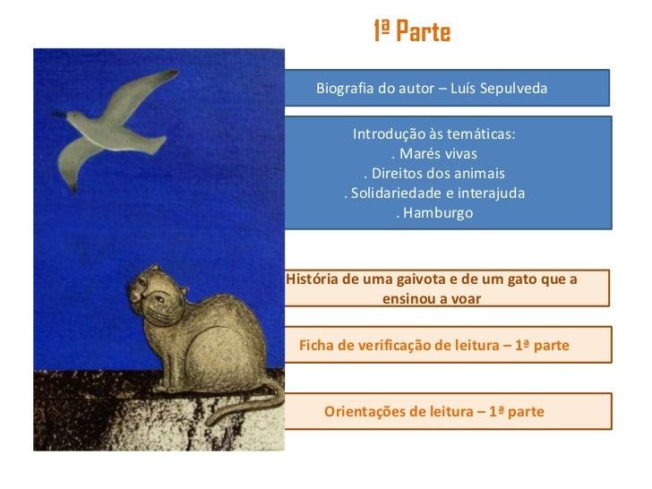 1ª Parte    Biografia do autor – Luís Sepulveda          Introdução às temáticas:                 . Marés vivas           ...