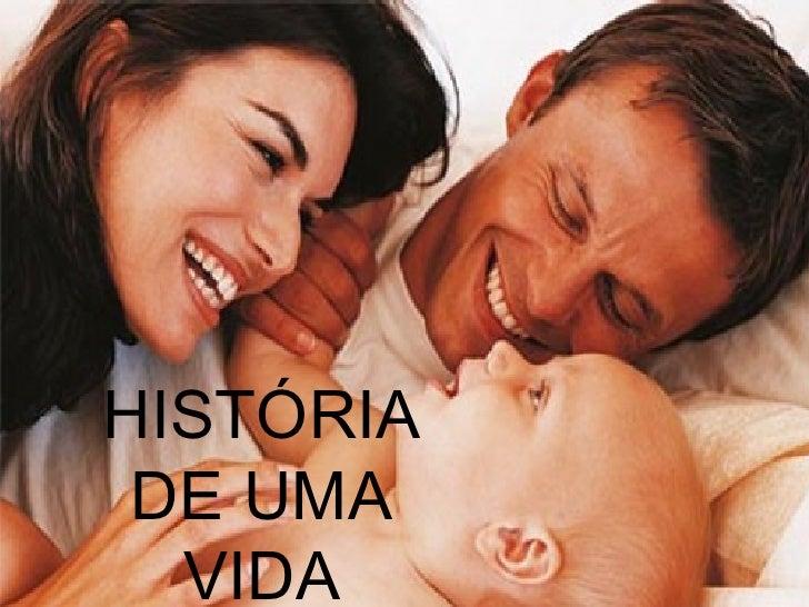 HISTÓRIA DE UMA VIDA