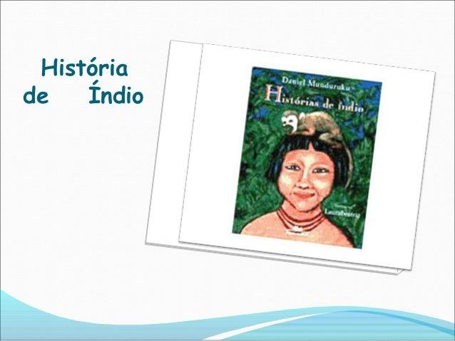 Históriade   Índio
