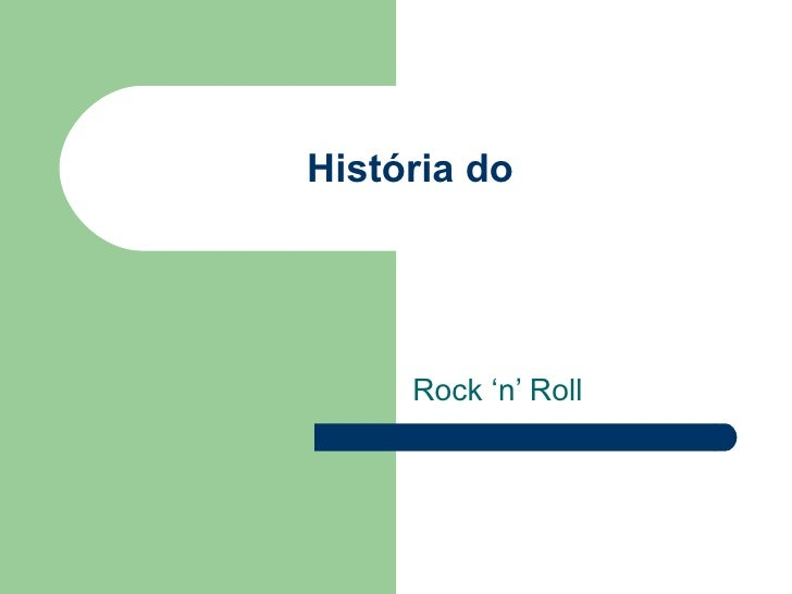 História do  Rock 'n' Roll