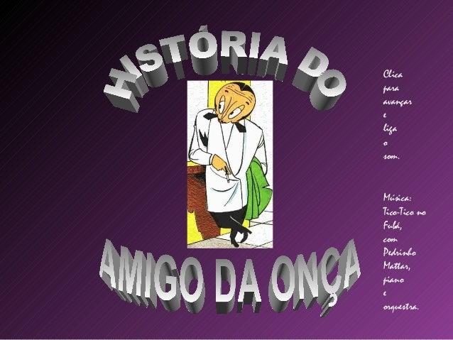 Clica para avançar e liga o som. Música: Tico-Tico no Fubá, com Pedrinho Mattar, piano e orquestra.