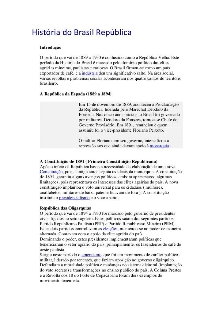 História do Brasil República  Introdução  O período que vai de 1889 a 1930 é conhecido como a República Velha. Este  perío...