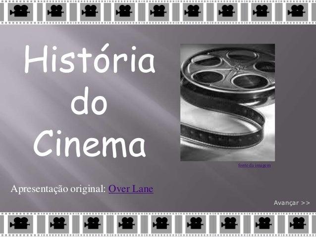História do Cinema Avançar >> Apresentação original: Over Lane fonte da imagem