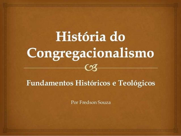 Fundamentos Históricos e Teológicos Por Fredson Souza