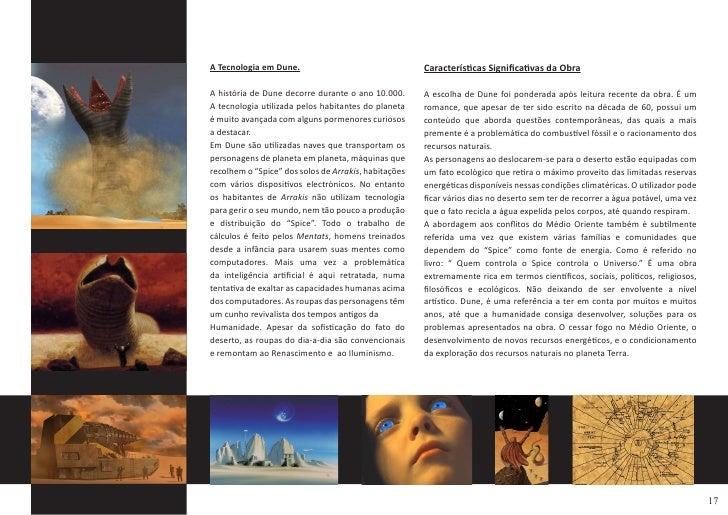 Características Significativas da Obra A Tecnologia em Dune.  A história de Dune decorre durante o ano 10.000.      A esco...