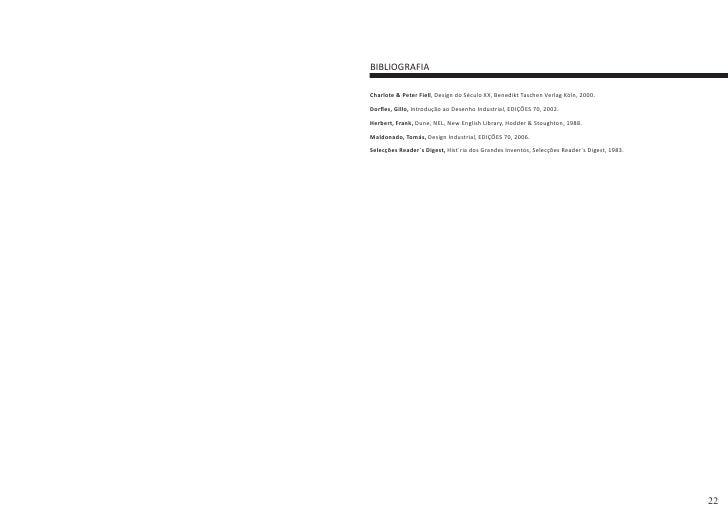 BIBLIOGRAFIA  Charlote & Peter Fiell, Design do Século XX, Benedikt Taschen Verlag Köln, 2000.  Dorfles, Gillo, Introdução...