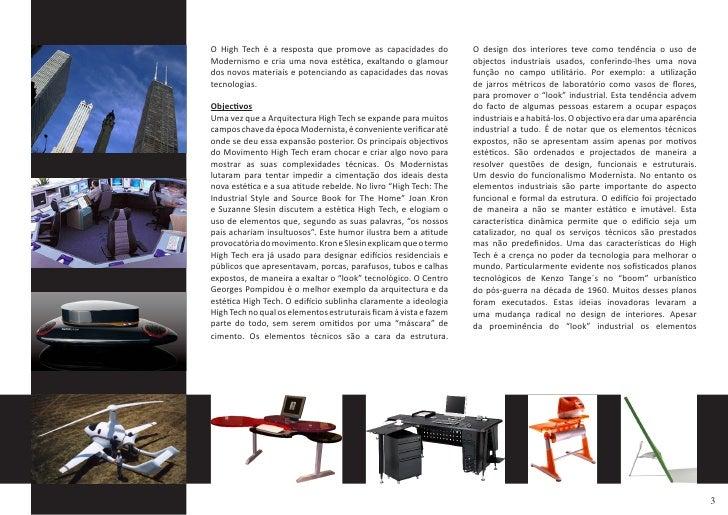 O High Tech é a resposta que promove as capacidades do             O design dos interiores teve como tendência o uso de Mo...