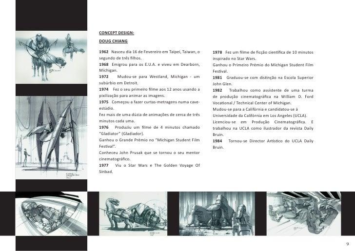 CONCEPT DESIGN: DOUG CHIANG  1962 Nasceu dia 16 de Fevereiro em Taipei, Taiwan, o   1978 Fez um filme de ficção científica...