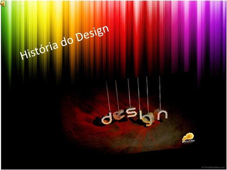 História do Design<br />