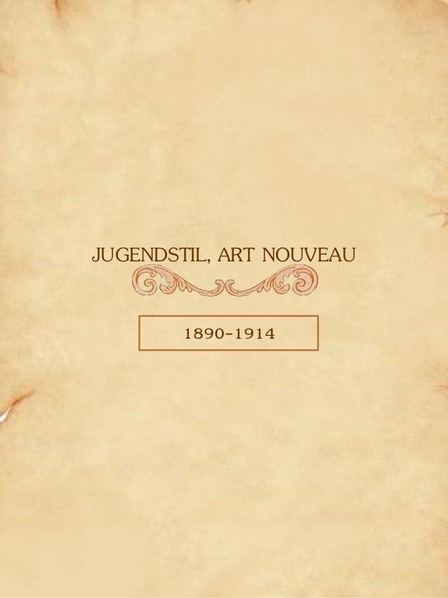 JUGENDSTIL, ART NOUVEAU 1890-1914