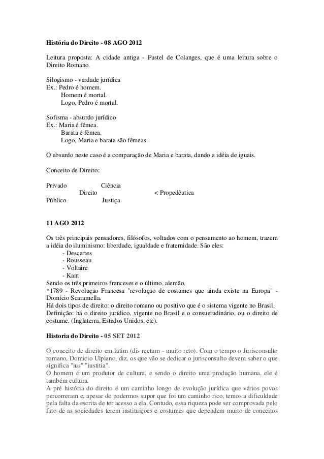 História do Direito - 08 AGO 2012Leitura proposta: A cidade antiga - Fustel de Colanges, que é uma leitura sobre oDireito ...