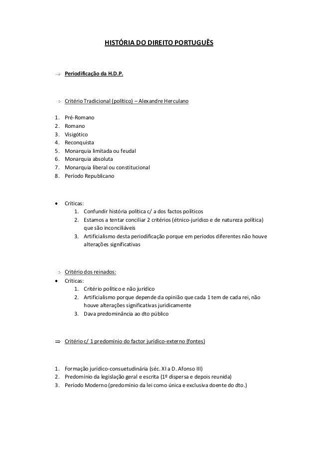 HISTÓRIA DO DIREITO PORTUGUÊS     Periodificação da H.D.P.     Critério Tradicional (político) – Alexandre Herculano1.   P...